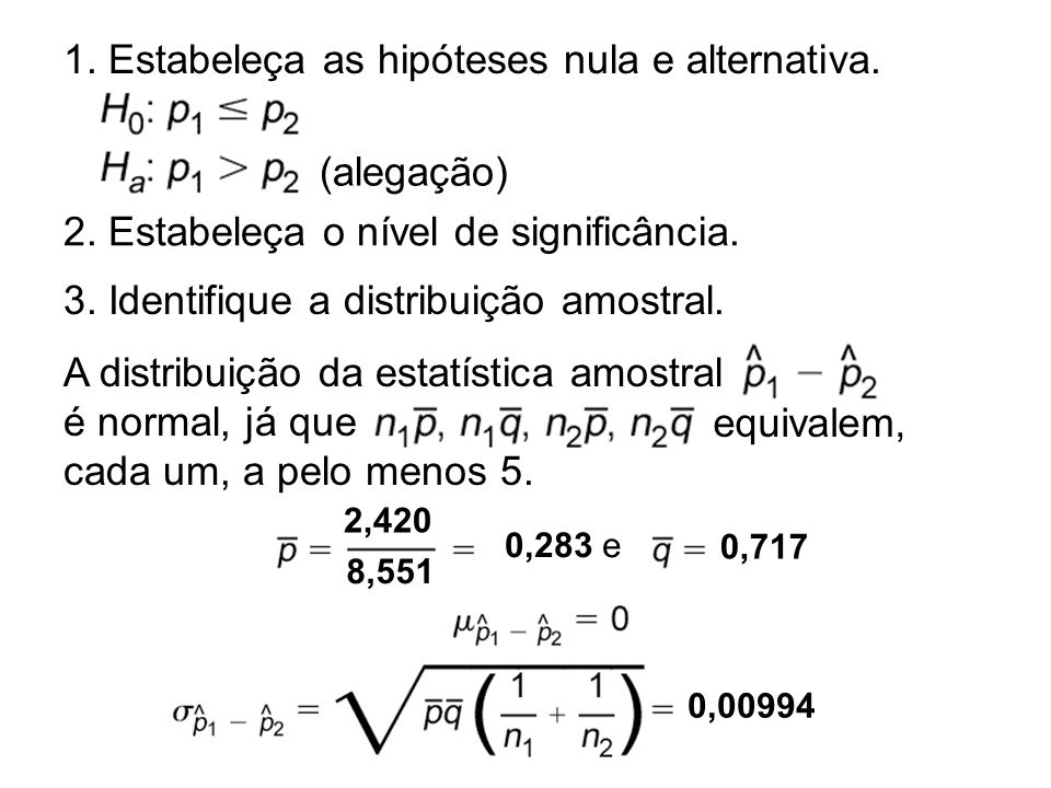 1. Estabeleça as hipóteses nula e alternativa.