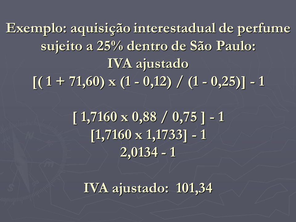 Exemplo: aquisição interestadual de perfume sujeito a 25% dentro de São Paulo: