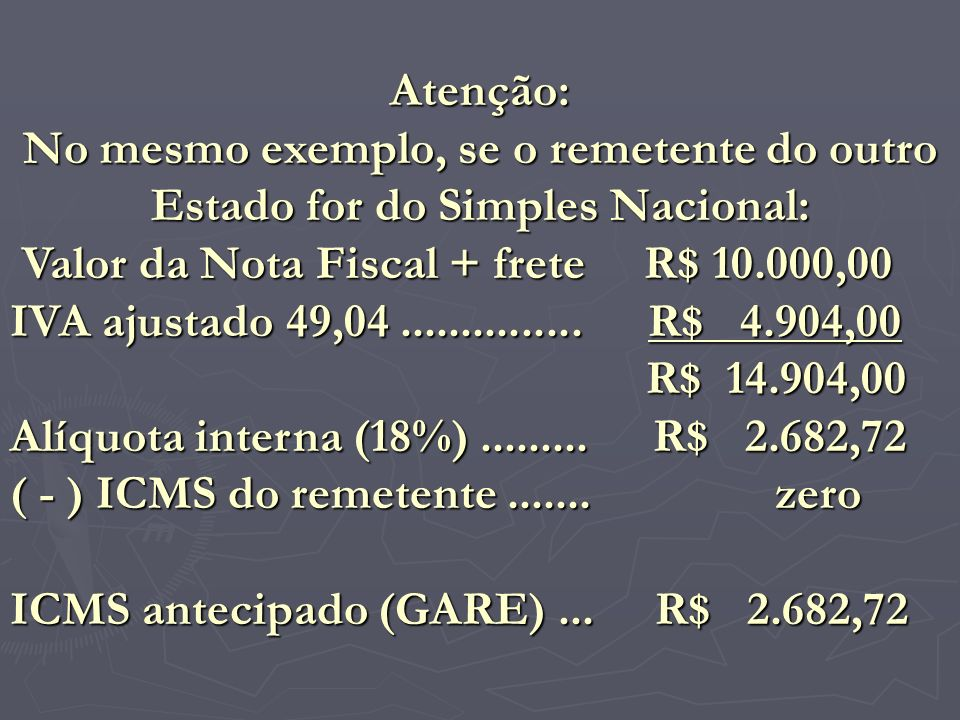 Atenção: No mesmo exemplo, se o remetente do outro Estado for do Simples Nacional: Valor da Nota Fiscal + frete R$ 10.000,00.