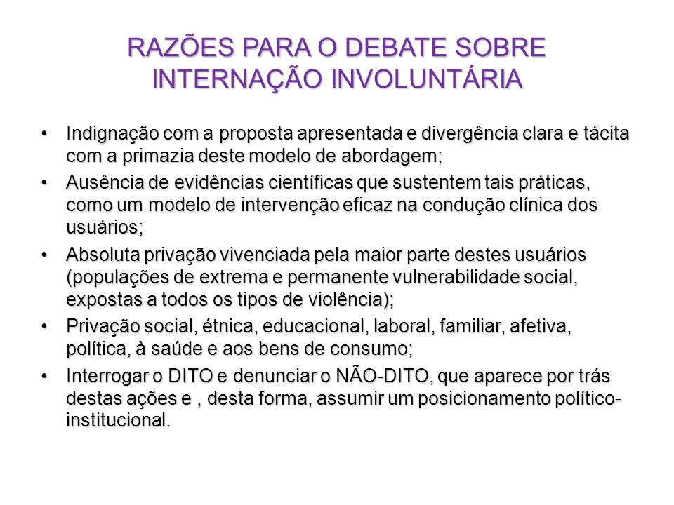 RAZÕES PARA O DEBATE SOBRE INTERNAÇÃO INVOLUNTÁRIA