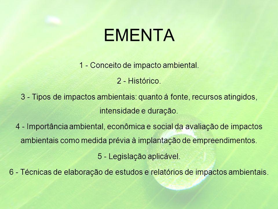 EMENTA 1 - Conceito de impacto ambiental. 2 - Histórico.