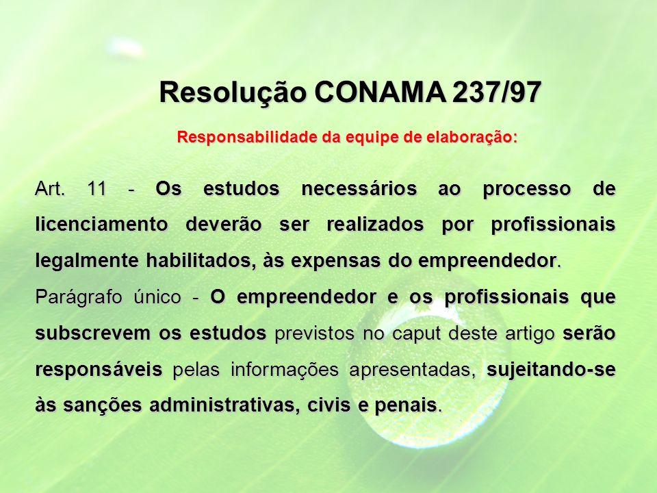 Resolução CONAMA 237/97 Responsabilidade da equipe de elaboração: