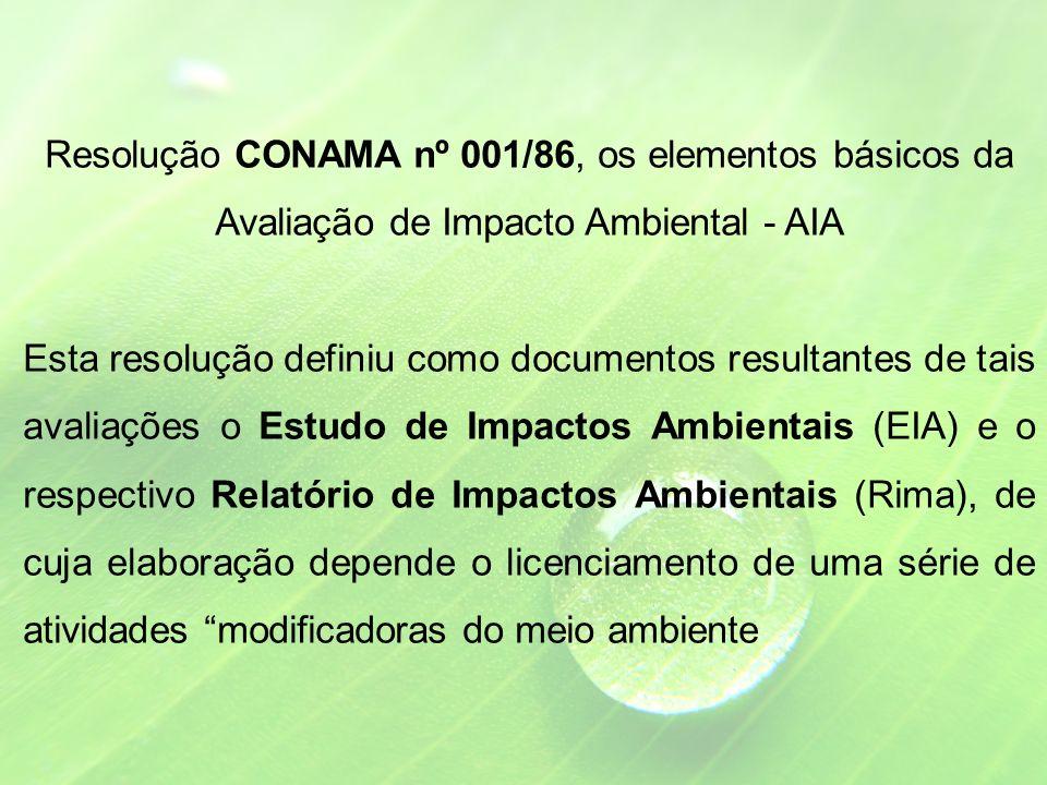 Resolução CONAMA nº 001/86, os elementos básicos da Avaliação de Impacto Ambiental - AIA