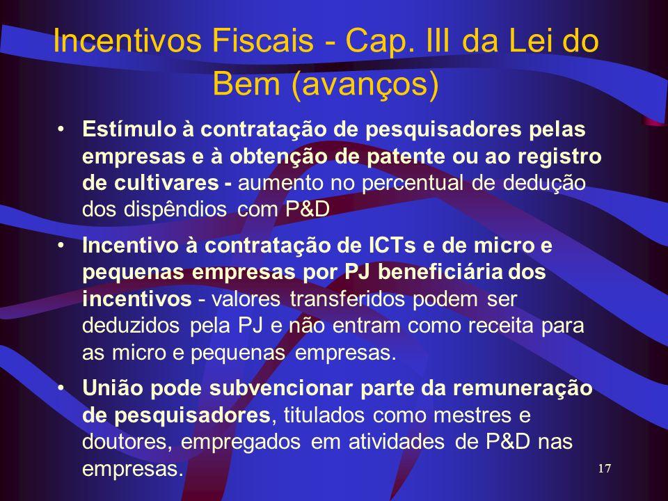 Incentivos Fiscais - Cap. III da Lei do Bem (avanços)
