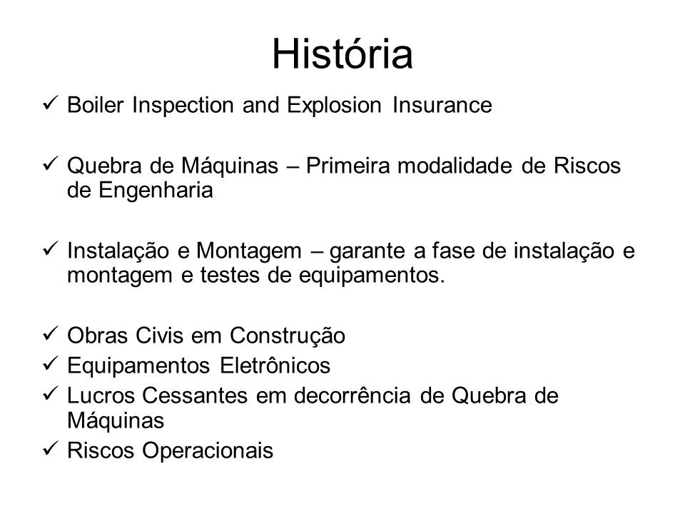 História Boiler Inspection and Explosion Insurance