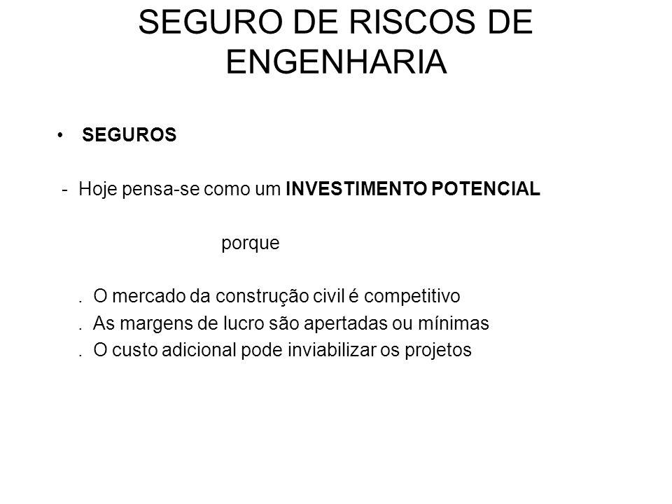 SEGURO DE RISCOS DE ENGENHARIA