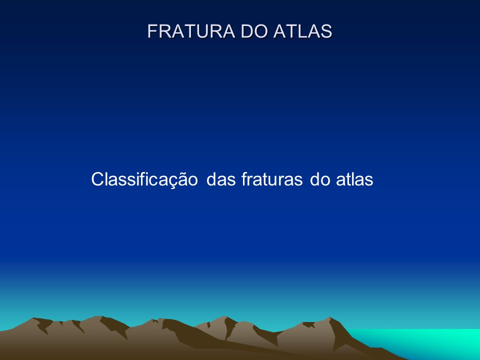 Classificação das fraturas do atlas