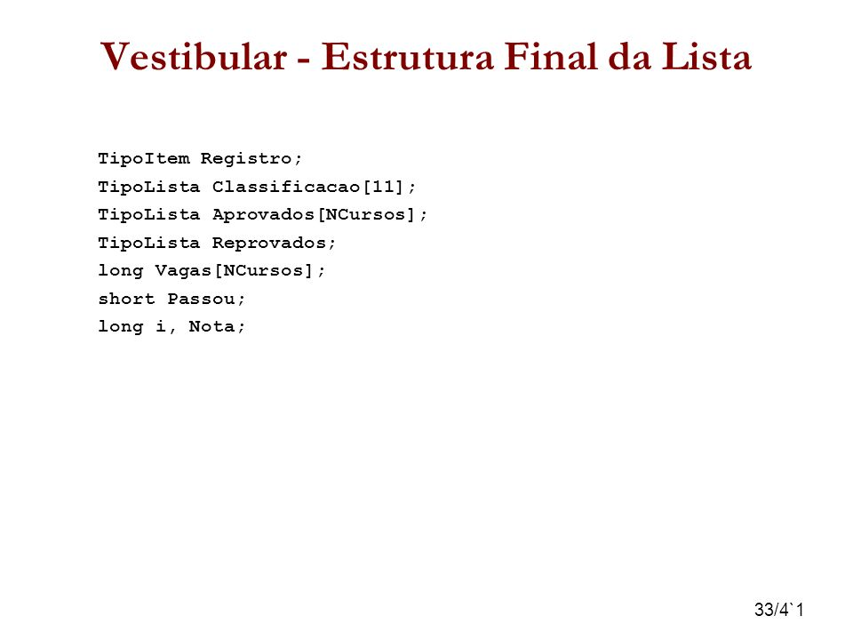 Vestibular - Estrutura Final da Lista