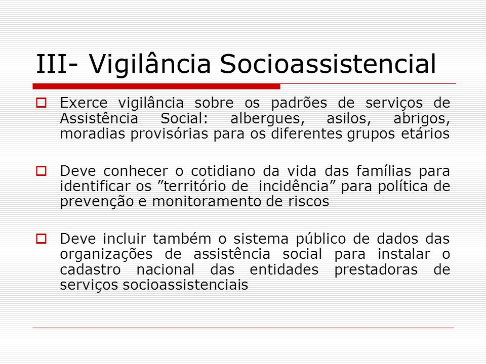 III- Vigilância Socioassistencial