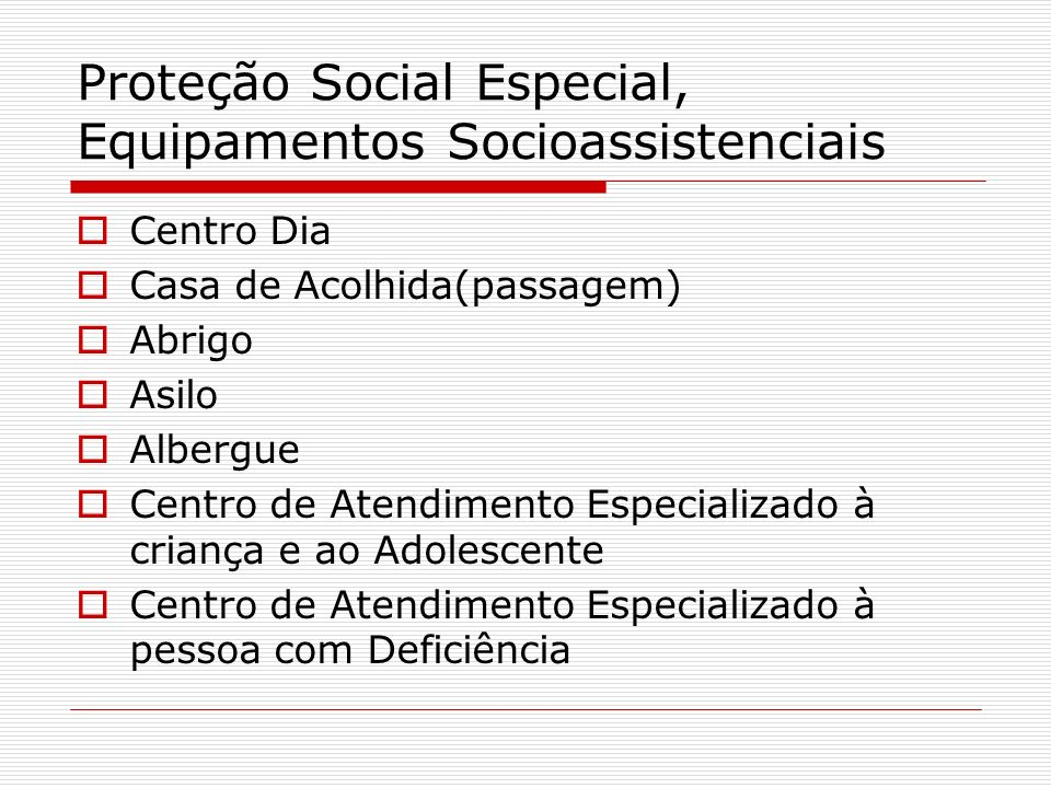 Proteção Social Especial, Equipamentos Socioassistenciais