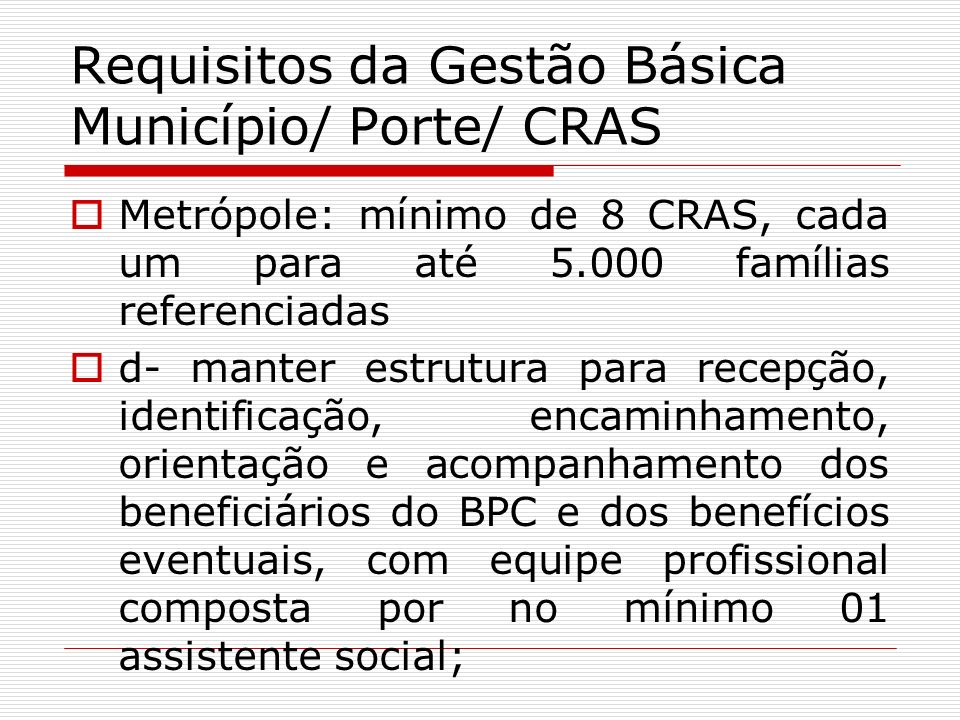 Requisitos da Gestão Básica Município/ Porte/ CRAS