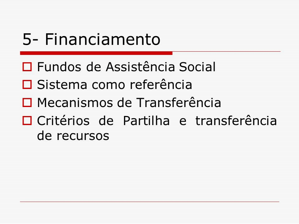 5- Financiamento Fundos de Assistência Social Sistema como referência