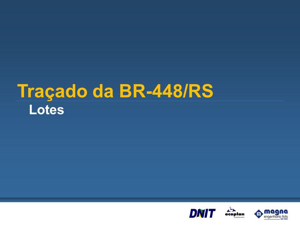 Traçado da BR-448/RS Lotes