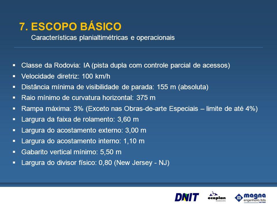 7. ESCOPO BÁSICO Características planialtimétricas e operacionais