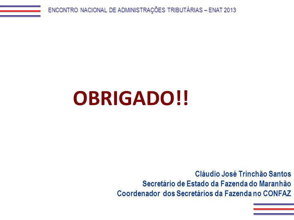 OBRIGADO!! Cláudio José Trinchão Santos