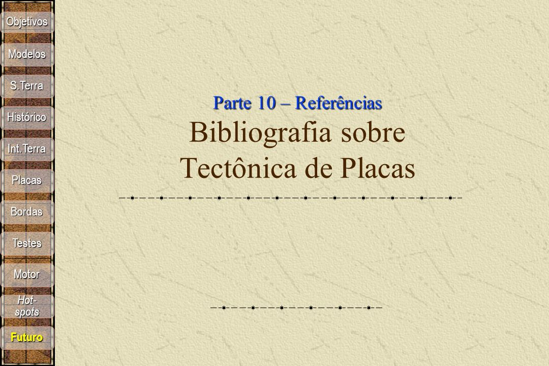 Parte 10 – Referências Bibliografia sobre Tectônica de Placas