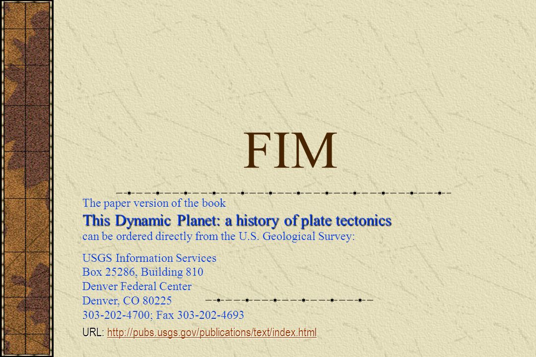 FIMThe paper version of the book This Dynamic Planet: a history of plate tectonics can be ordered directly from the U.S. Geological Survey: