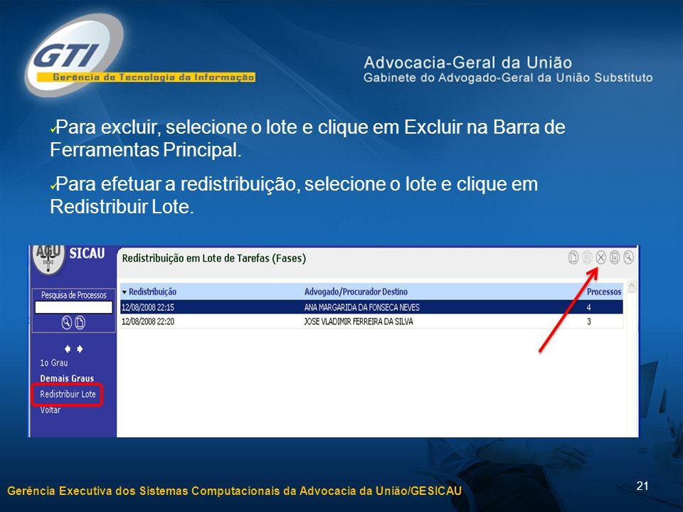 Para excluir, selecione o lote e clique em Excluir na Barra de Ferramentas Principal.