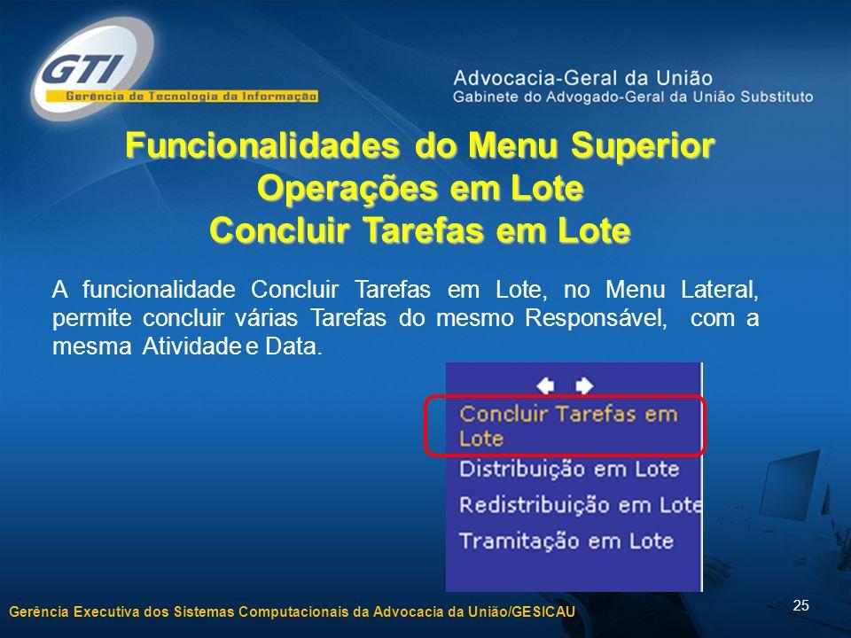 Funcionalidades do Menu Superior Operações em Lote Concluir Tarefas em Lote