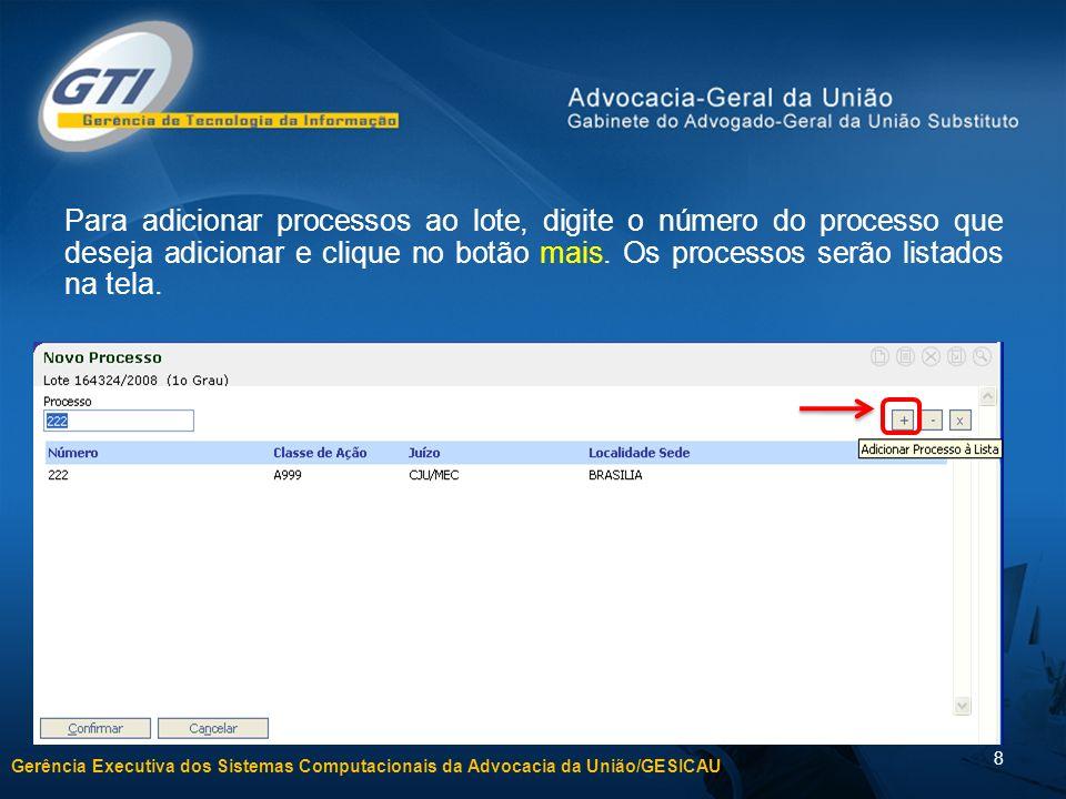 Para adicionar processos ao lote, digite o número do processo que deseja adicionar e clique no botão mais.