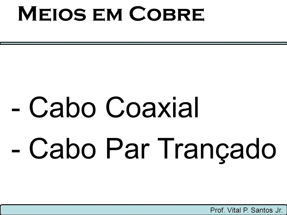 - Cabo Coaxial - Cabo Par Trançado Meios em Cobre