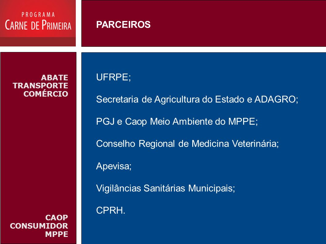 Secretaria de Agricultura do Estado e ADAGRO;
