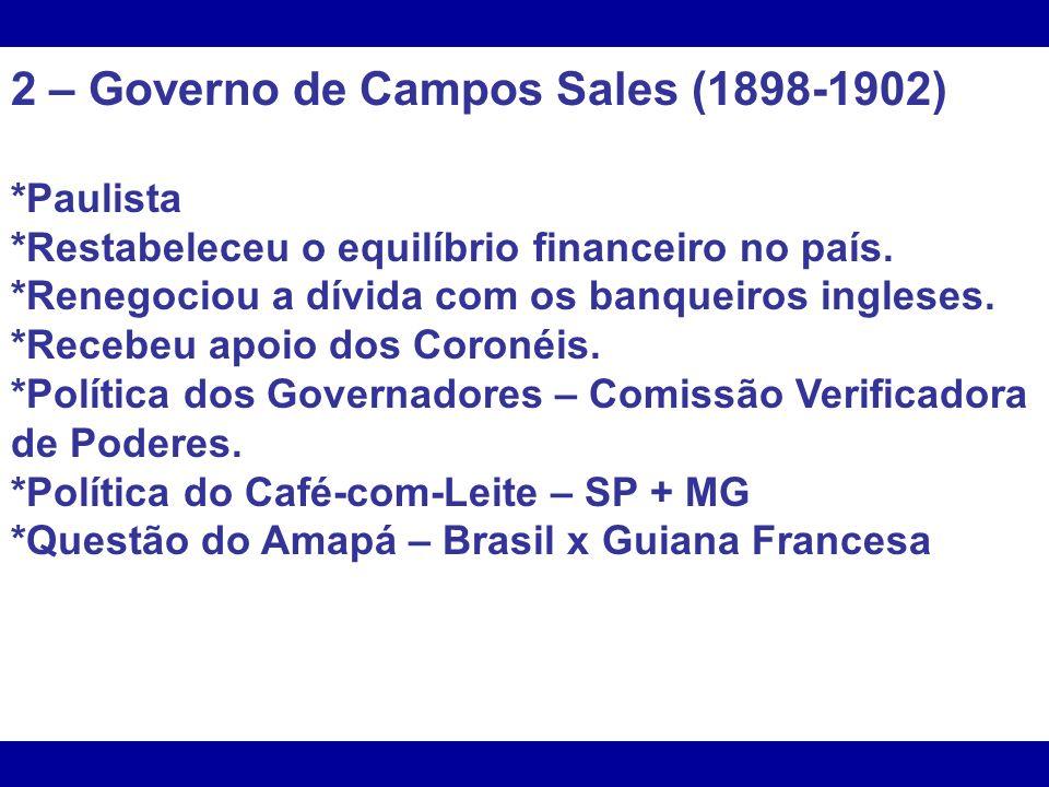 2 – Governo de Campos Sales (1898-1902)