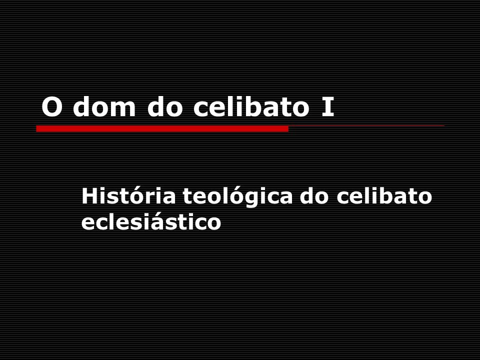História teológica do celibato eclesiástico