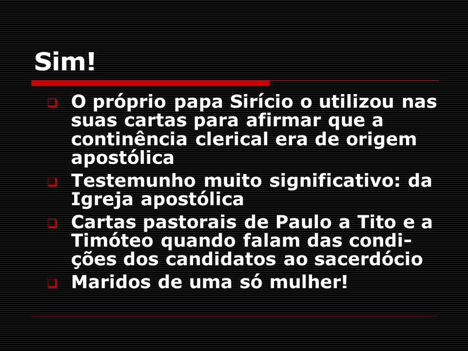 Sim!O próprio papa Sirício o utilizou nas suas cartas para afirmar que a continência clerical era de origem apostólica.