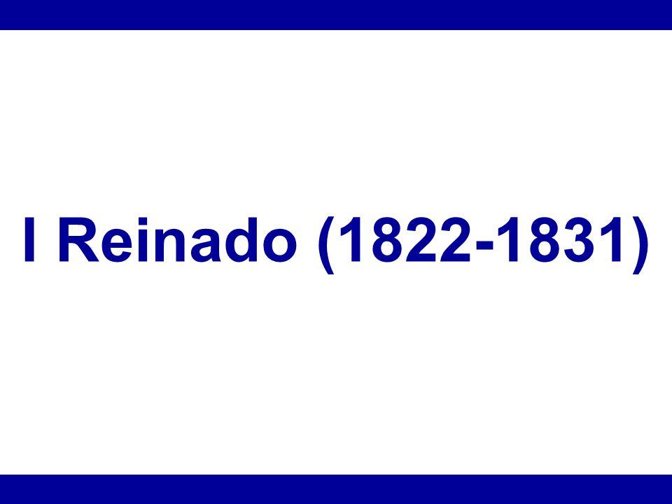 I Reinado (1822-1831)