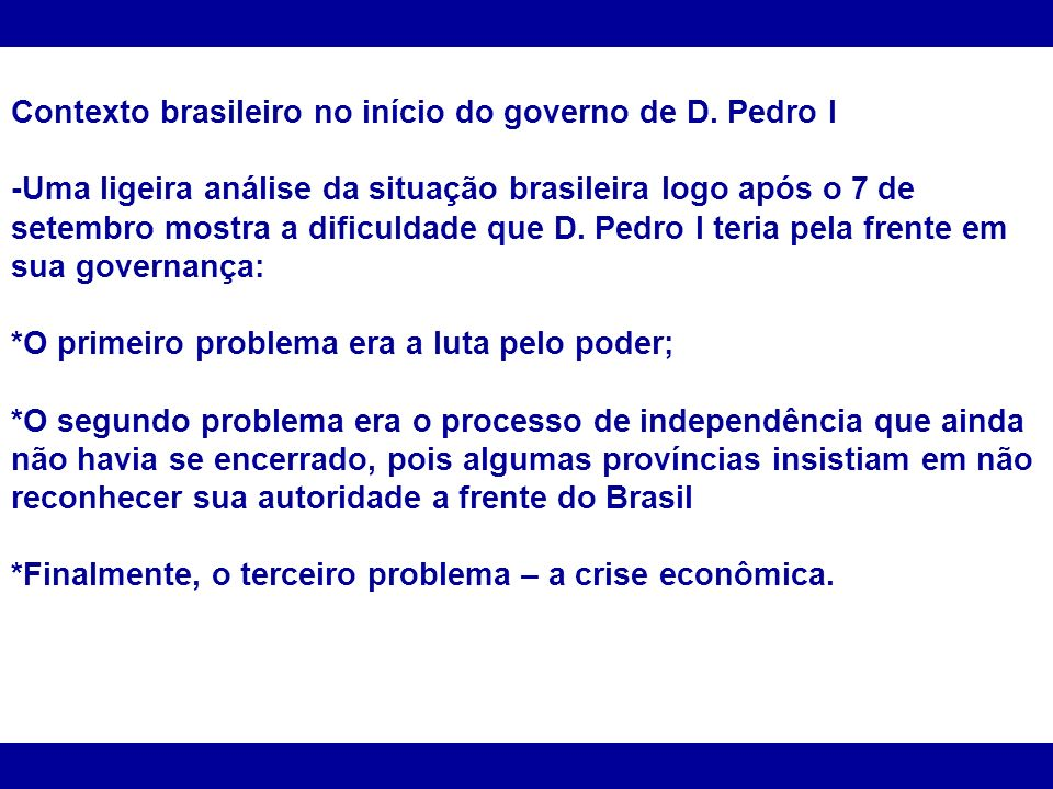 Contexto brasileiro no início do governo de D. Pedro I
