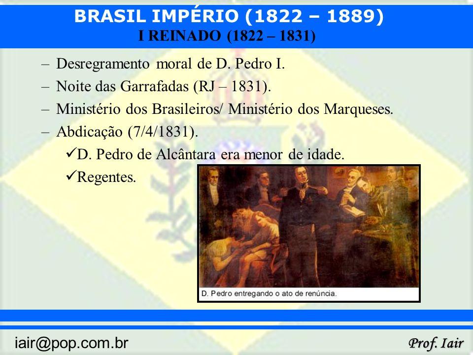 Desregramento moral de D. Pedro I.
