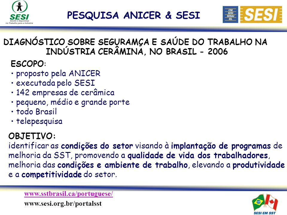 PESQUISA ANICER & SESI DIAGNÓSTICO SOBRE SEGURAMÇA E SAÚDE DO TRABALHO NA. INDÚSTRIA CERÂMINA, NO BRASIL - 2006.