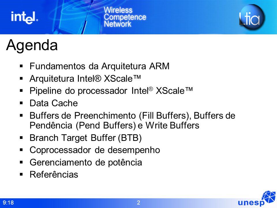 Agenda Fundamentos da Arquitetura ARM Arquitetura Intel® XScale™