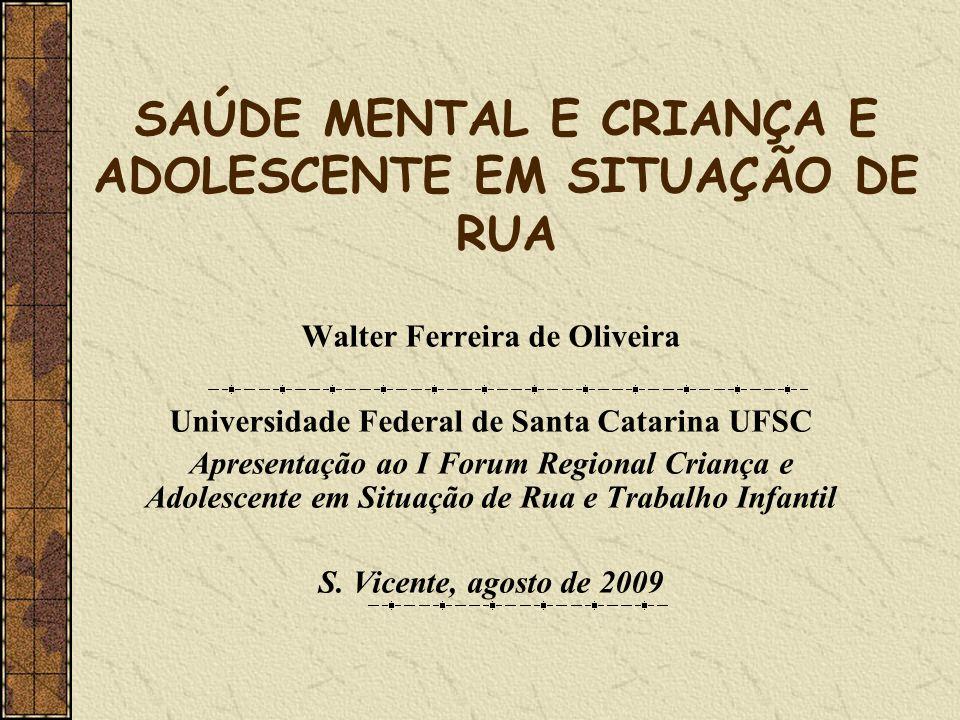 SAÚDE MENTAL E CRIANÇA E ADOLESCENTE EM SITUAÇÃO DE RUA
