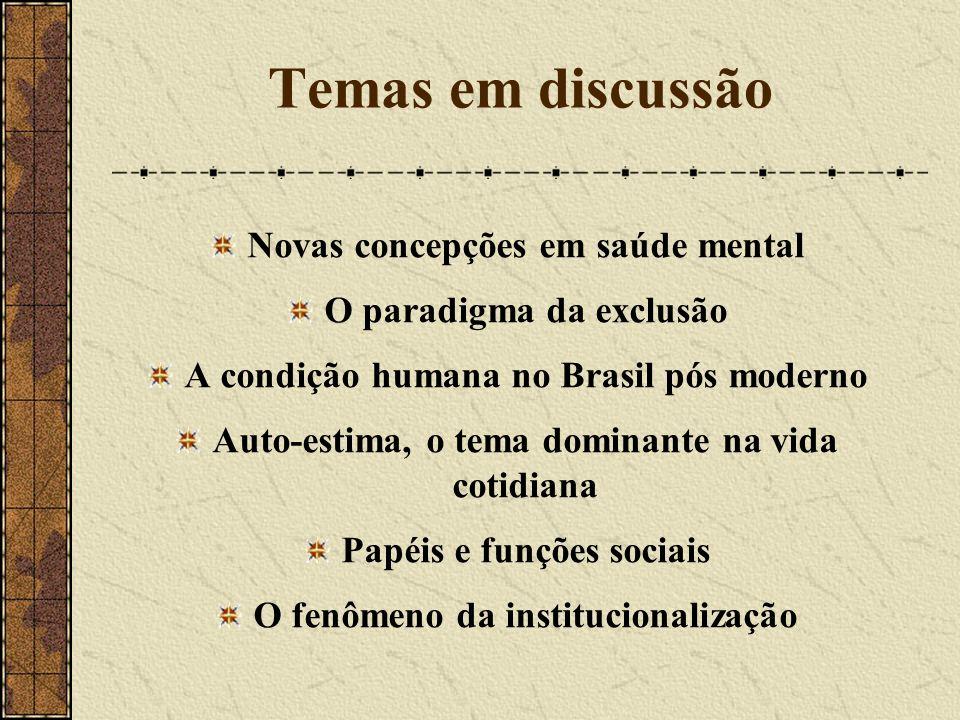 Temas em discussão Novas concepções em saúde mental