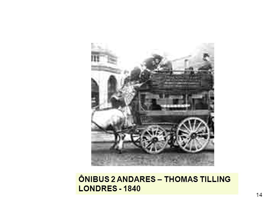 ÔNIBUS 2 ANDARES – THOMAS TILLING LONDRES - 1840