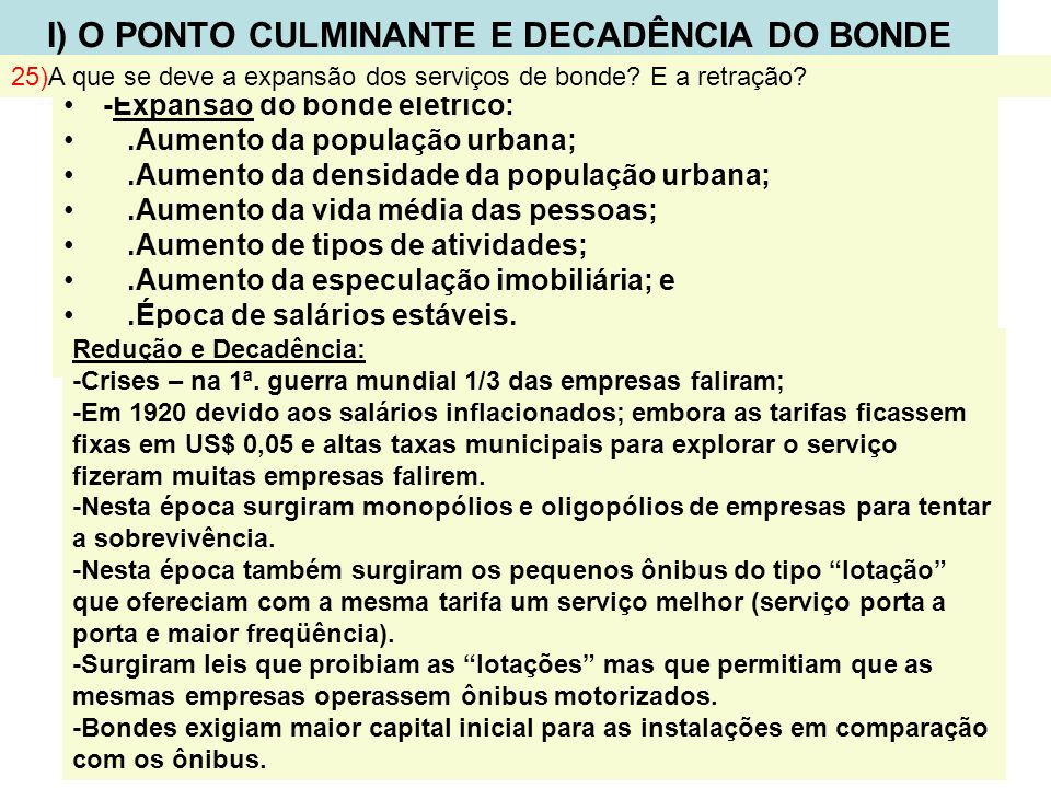 I) O PONTO CULMINANTE E DECADÊNCIA DO BONDE