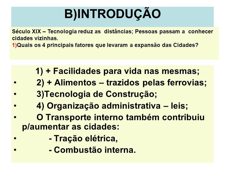 B)INTRODUÇÃO 1) + Facilidades para vida nas mesmas;