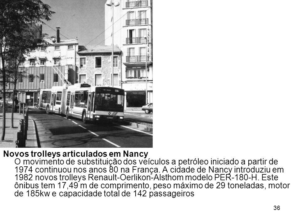 Novos trolleys articulados em Nancy O movimento de substituição dos veículos a petróleo iniciado a partir de 1974 continuou nos anos 80 na França.