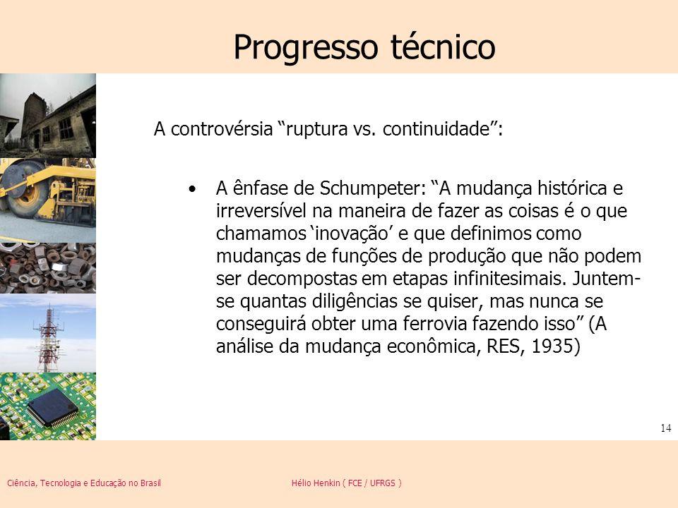 Progresso técnico A controvérsia ruptura vs. continuidade :