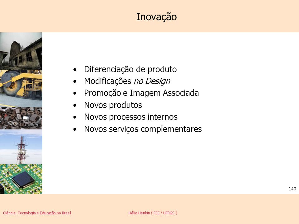 Inovação Diferenciação de produto Modificações no Design