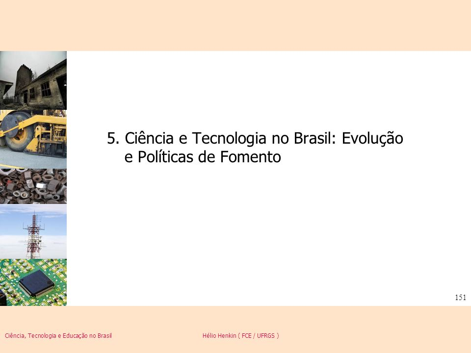 5. Ciência e Tecnologia no Brasil: Evolução e Políticas de Fomento