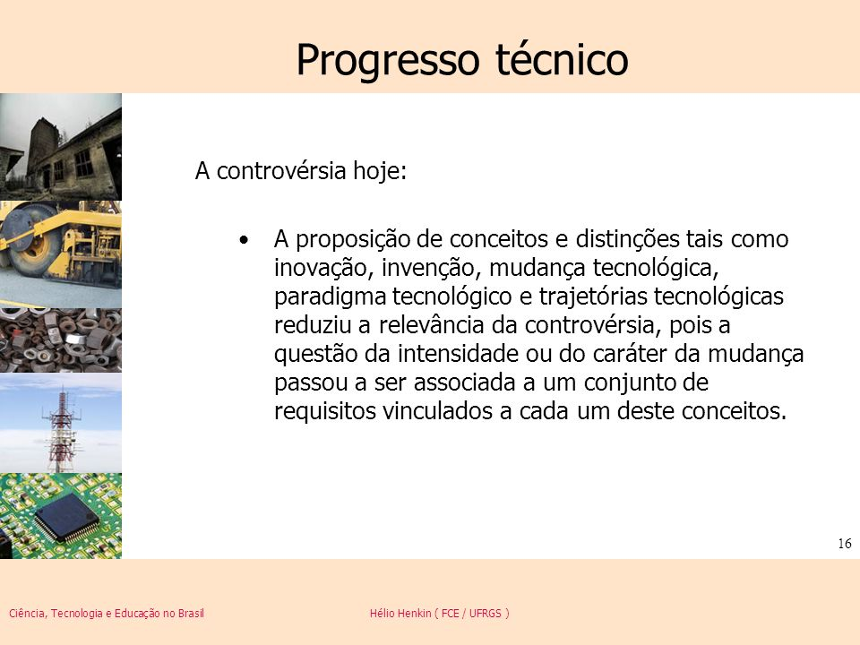 Progresso técnico A controvérsia hoje:
