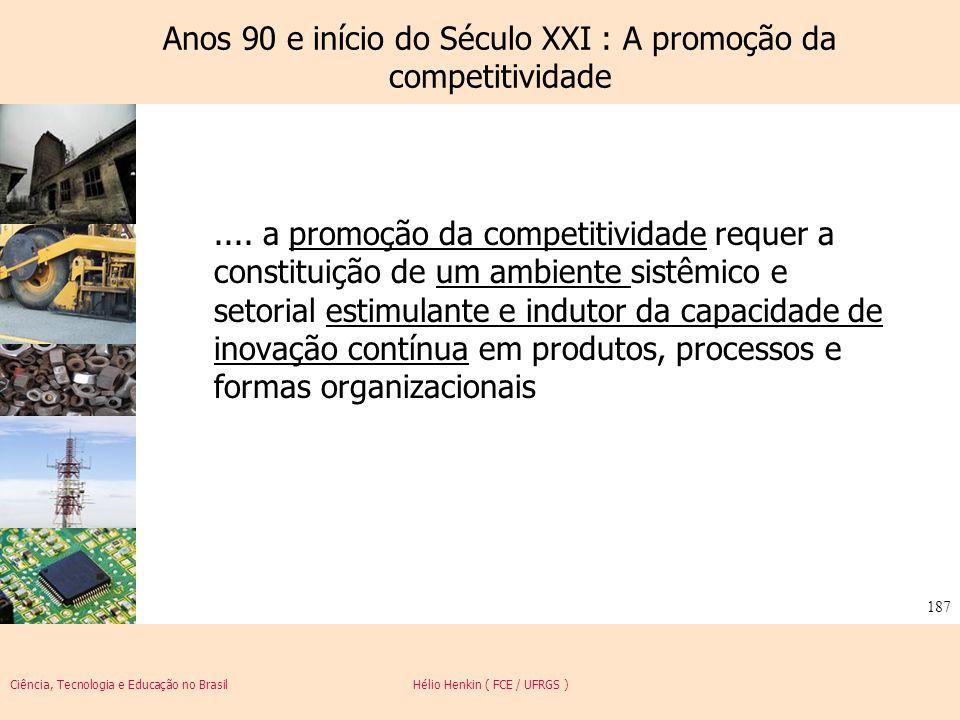Anos 90 e início do Século XXI : A promoção da competitividade