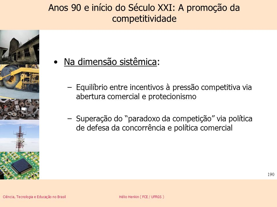 Anos 90 e início do Século XXI: A promoção da competitividade