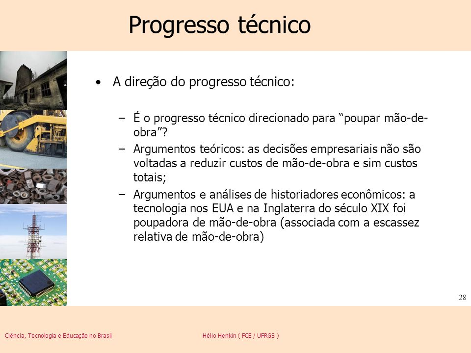 Progresso técnico A direção do progresso técnico: