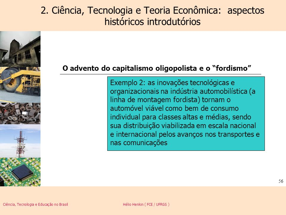 2. Ciência, Tecnologia e Teoria Econômica: aspectos históricos introdutórios