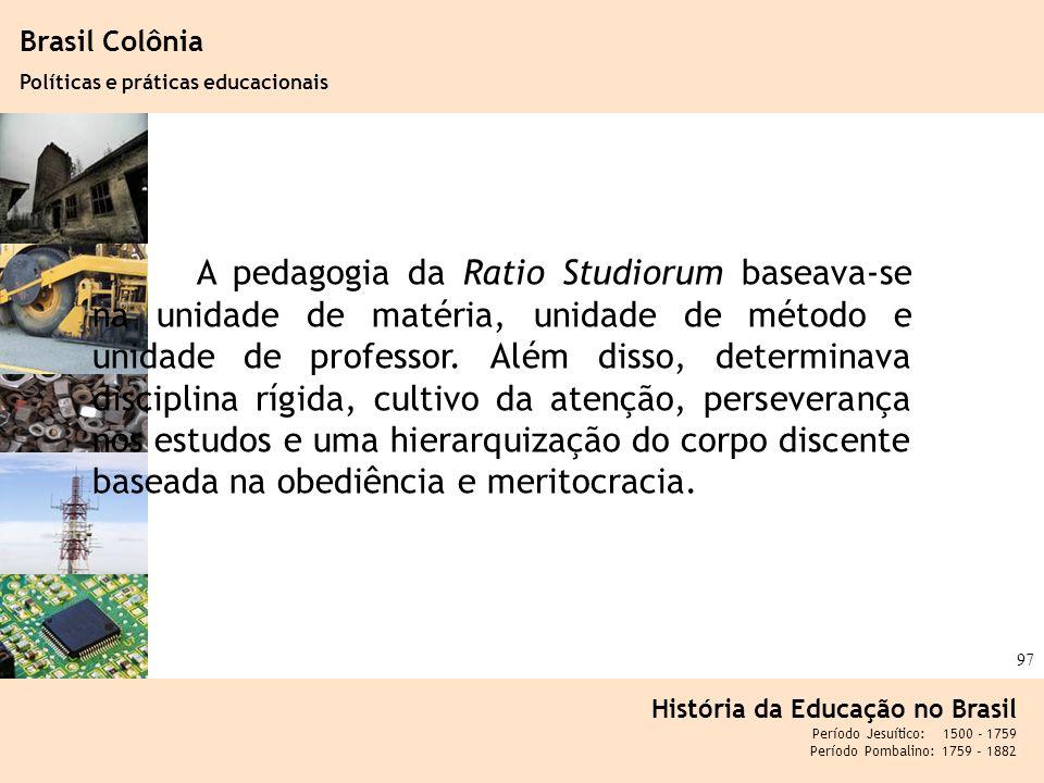 Brasil Colônia Políticas e práticas educacionais.