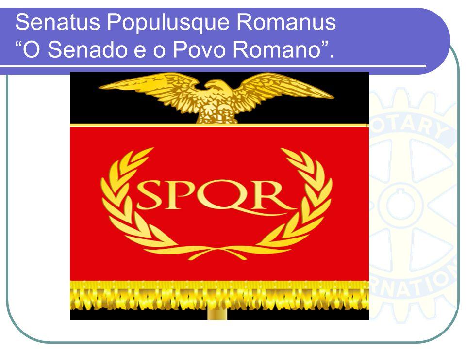 Senatus Populusque Romanus O Senado e o Povo Romano .
